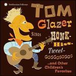 Sings Honk-Hiss-Tweet-GGGGGGG... And Other Children's Favorites