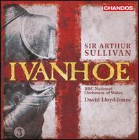 Sir Arthur Sullivan: Ivanhoe - Andrew Staples (tenor); Catherine Wyn-Rogers (mezzo-soprano); Geraldine McGreevy (soprano); James Rutherford (bass baritone);...