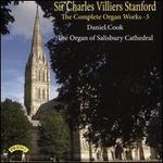 Sir Charles Villiers Stanford: The Complete Organ Works, Vol. 3