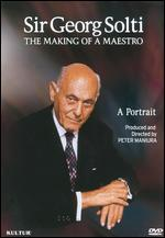 Sir Georg Solti: The Making of a Maestro