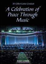 Sir Gilbert Levine Conducts: A Celebration of Peace Through Music