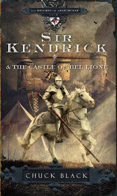 Sir Kendrick and the Castle of Bel Lione - Black, Chuck