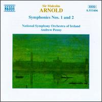 Sir Malcolm Arnold: Symphonies Nos. 1 & 2 - National Symphony Orchestra of Ireland; Andrew Penny (conductor)