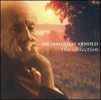 Sir Malcolm Arnold: The Collection - David Nettle (piano); Julian Bream (guitar); Melos Ensemble of London; Richard Markham (piano)