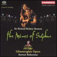 Sir Richard Rodney Bennett: The Mines of Sulphur  - Beth Clayton (mezzo-soprano); Brandon Jovanovich (tenor); Brian Anderson (tenor); Caroline Worra (soprano);...