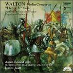 Sir William Walton: Violin Concerto; Henry V Suite; Spitfire Prelude and Fugue; Capriccio Burlesco
