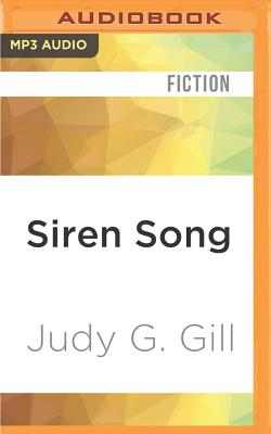 Siren Song - Gill, Judy G, and Patterson, Courtney (Read by)