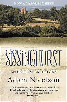 Sissinghurst: An Unfinished History - Nicolson, Adam