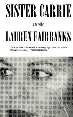 Sister Carrie - Fairbanks, Lauren, and Lauren, Fairbanks
