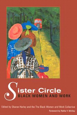 Sister Circle: Black Women and Work - Harley, Sharon (Editor)