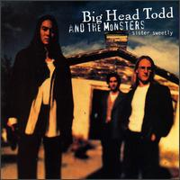 Sister Sweetly - Big Head Todd & the Monsters