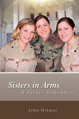 Sisters in Arms - Witmer, John, Dr.