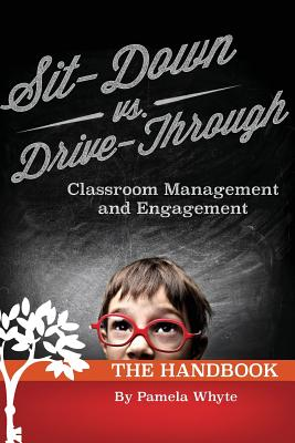 Sit-Down vs. Drive-Through Classroom Management and Engagement: The Handbook - Whyte, Pamela