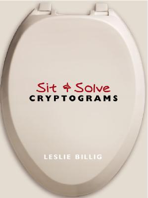 Sit & Solve Cryptograms - Billig, Leslie