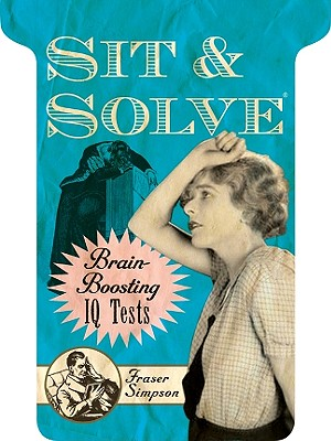 Sit & Solve (R) Brain-Boosting IQ Tests - Simpson, Fraser