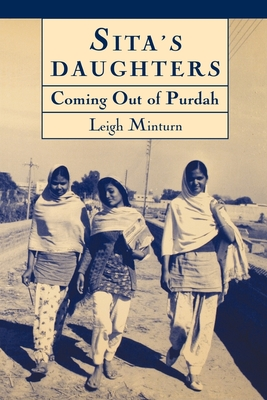 Sita's Daughters: Coming Out of Purdah: The Rajput Women of Khalapur Revisited - Minturn, Leigh
