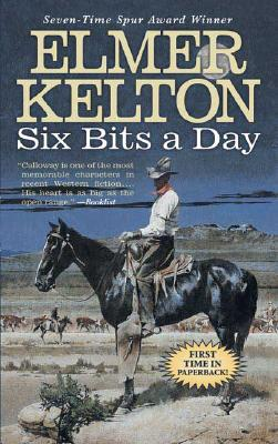 Six Bits a Day - Kelton, Elmer