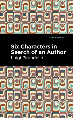 Six Characters in Search of an Author - Pirandello, Luigi, and Editions, Mint (Contributions by)