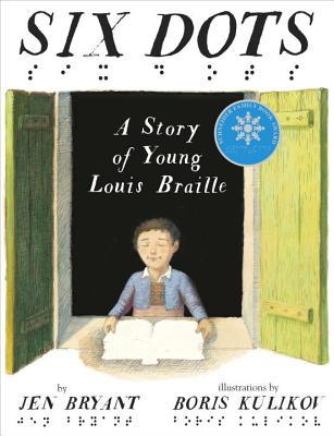 Six Dots: A Story of Young Louis Braille - Bryant, Jen