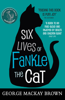 Six Lives of Fankle the Cat - Brown, George Mackay