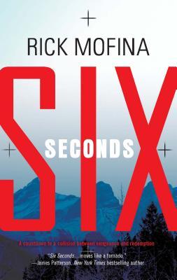 Six Seconds - Mofina, Rick