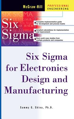 Six SIGMA for Electronics Design and Manufacturing - Shina, Sammy G
