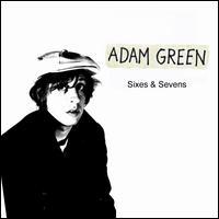 Sixes & Sevens - Adam Green