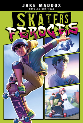 Skaters Feroces - Cano, Fernando (Cover design by), and Maddox, Jake, and Muniz, Berenice (Illustrator)