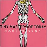 Skeletons - Tiny Masters of Today