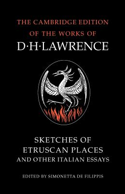 Sketches of Etruscan Places and Other Italian Essays - Lawrence, D H, and Filippis, Simonetta de (Editor), and Boulton, James T (Editor)