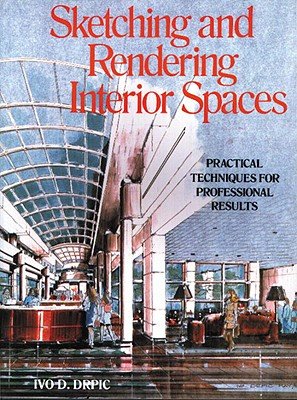 Sketching and Rendering of Interior Spaces - Drpic, Ivo