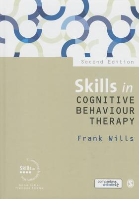 Skills in Cognitive Behaviour Therapy - Wills, Frank