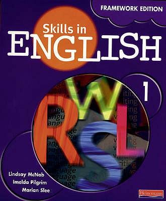 Skills in English: Framework Edition Student Book 1 - McNab, Lindsay, and Pilgrim, Imelda, and Slee, Marian