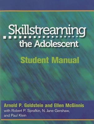 Skillstreaming the Adolescent: Student Manual - Goldstein, Arnold P, PhD, and McGinnis-Smith, Ellen