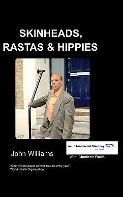 Skinheads Rastas and Hippies - Williams, J