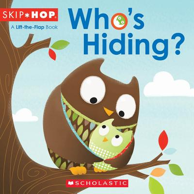 Skip Hop: Who's Hiding? - Zuravicky, Orli, and Scholastic Inc, and Scholastic, Inc