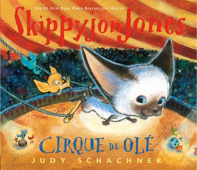 Skippyjon Jones Cirque de OLE - Schachner, Judith Byron, and Schachner, Judy