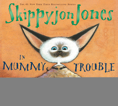 Skippyjon Jones in Mummy Trouble - Schachner, Judy