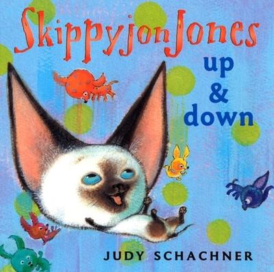 Skippyjon Jones: Up and Down - Schachner, Judy