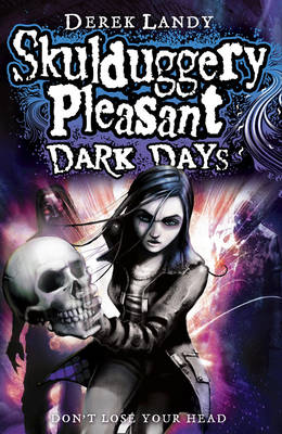 Skulduggery Pleasant: Dark Days - Landy, Derek