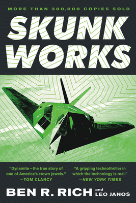 Skunk Works: A Personal Memoir of My Years at Lockheed - Rich, Ben R, and Janos, Leo