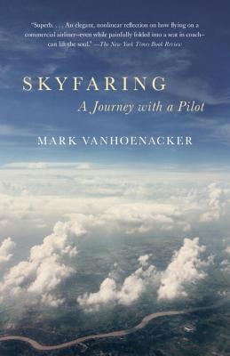 Skyfaring: A Journey with a Pilot - Vanhoenacker, Mark