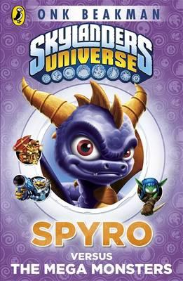 Skylanders Mask of Power: Spyro versus the Mega Monsters: Book 1 - Beakman, Onk