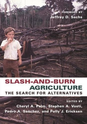 Slash-And-Burn Agriculture: The Search for Alternatives - Palm, Cheryl, Professor (Editor)