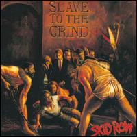 Slave to the Grind [Clean] - Skid Row