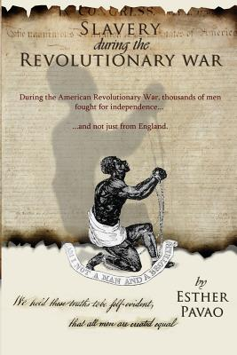Slavery During the Revolutionary War - Pavao, Esther