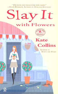 Slay It with Flowers - Collins, Kate