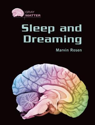 Sleep and Dreaming - Rosen, Marvin, PhD