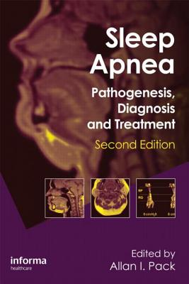 Sleep Apnea: Pathogenesis, Diagnosis and Treatment - Pack, Allan I, MD, PhD