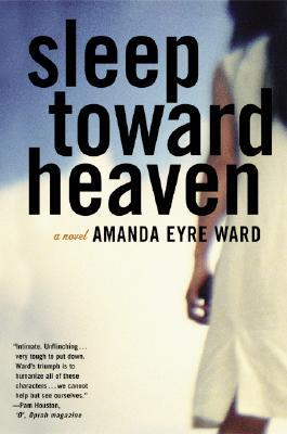 Sleep Toward Heaven - Ward, Amanda Eyre